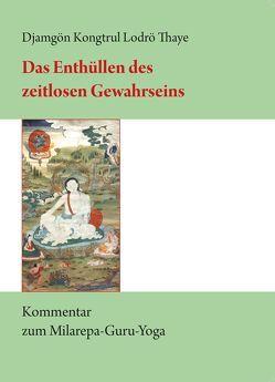 Das Enthüllen des zeitlosen Gewahrseins von Borghardt,  Tilmann, Djamgön Kongtrül Lodrö Thaye