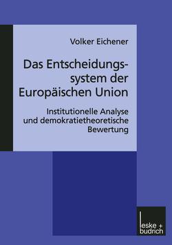 Das Entscheidungssystem der Europäischen Union von Eichener,  Volker
