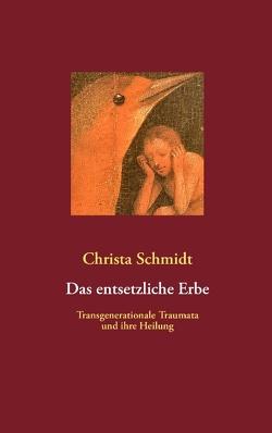 Das entsetzliche Erbe von Schmidt,  Christa