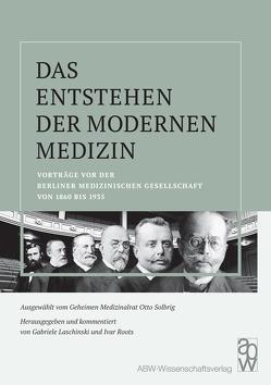 Das Entstehen der modernen Medizin von Laschinski,  Gabriele, Roots,  Ivar