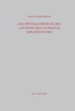 Das Epithalamium in der lateinischen Literatur der Spätantike von Horstmann,  Sabine