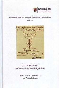 """Das """"Erbämterbuch"""" des Peter Maier von Regensburg von Krümmel,  Achim"""
