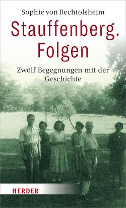 Stauffenberg. Folgen von von Bechtolsheim,  Sophie