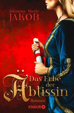 Das Erbe der Äbtissin von Jakob,  Johanna Marie