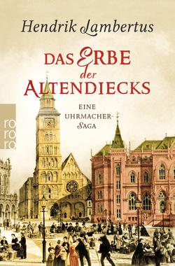 Das Erbe der Altendiecks von Lambertus,  Hendrik