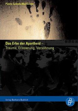 Das Erbe der Apartheid – Trauma, Erinnerung, Versöhnung von Mandela,  Nelson, Rüsen,  Jörn