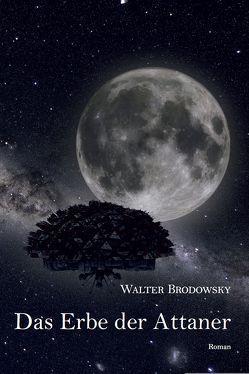Das Erbe der Attaner von Brodowsky,  Walter