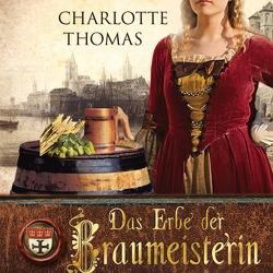 Das Erbe der Braumeisterin von Fritzsche,  Rainer, Thomas,  Charlotte