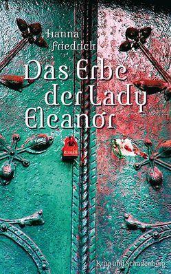 Das Erbe der Lady Eleanor von Friedrich,  Hanna