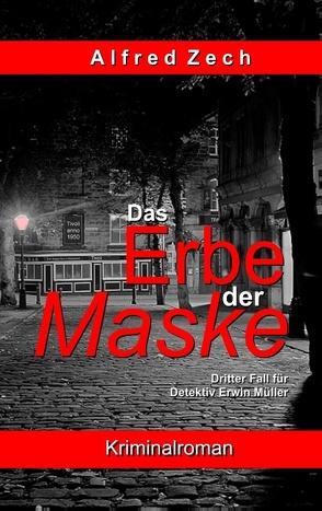 Das Erbe der Maske von Zech,  Alfred