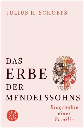 Das Erbe der Mendelssohns von Schoeps,  Julius H.