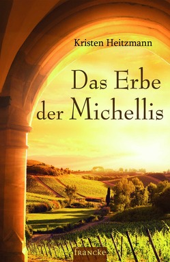 Das Erbe der Michellis von Dziewas,  Dorothee, Heitzmann,  Kristen