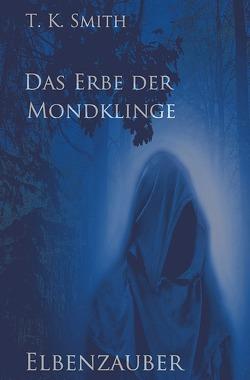 Das Erbe der Mondklinge von Smith,  T. K.