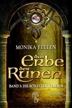 Das Erbe der Runen von Felten,  Monika