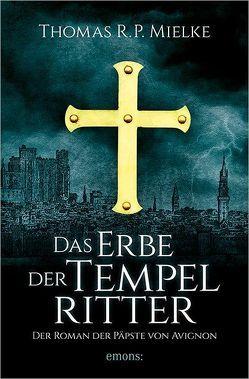 Das Erbe der Tempelritter von Mielke,  Thomas R. P.