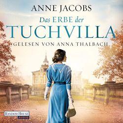 Das Erbe der Tuchvilla von Jacobs,  Anne, Thalbach,  Anna