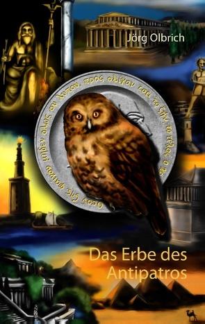 Das Erbe des Antipatros von Olbrich,  Jörg