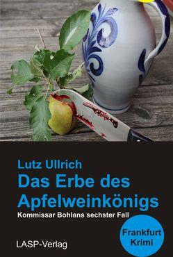 Das Erbe des Apfelweinkönigs von Ullrich,  Lutz