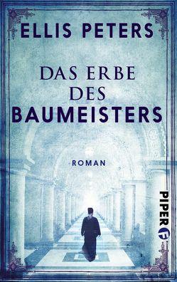 Das Erbe des Baumeisters von Bieger,  Marcel, Peters,  Ellis, Röhl,  Barbara