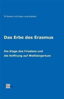 Das Erbe des Erasmus von Bastian,  Til, Lang-Wojtasik,  Gregor