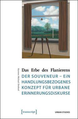 Das Erbe des Flanierens von Drohsel,  Karsten Michael