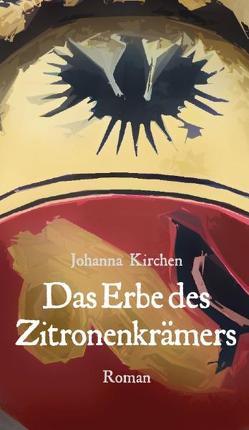 Das Erbe des Zitronenkrämers von Kirchen,  Johanna