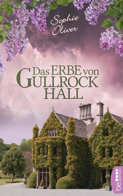 Das Erbe von Gullrock Hall von Oliver,  Sophie