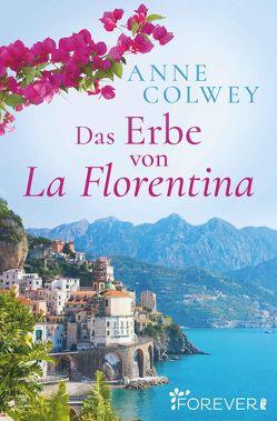 Das Erbe von La Florentina von Colwey,  Anne