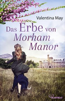 Das Erbe von Morham Manor von May,  Valentina