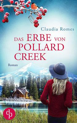 Das Erbe von Pollard Creek von Romes,  Claudia