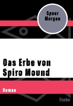 Das Erbe von Spiro Mound von Blaich,  Monika, Kamberger,  Klaus, Morgan,  Speer