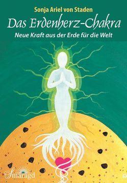 Das Erdenherz-Chakra von Staden,  Sonja Ariel von