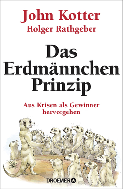 Das Erdmännchen-Prinzip von Jendricke,  Bernhard, Kotter,  John, Rathgeber,  Holger