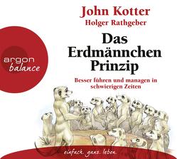 Das Erdmännchen-Prinzip von Benson,  Stephan, Jendricke,  Bernhard, Kotter,  John, Rathgeber,  Holger