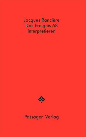 Das Ereignis 68 interpretieren: Politik, Philosophie, Soziologie von Engelmann,  Peter, Rancière,  Jacques, Steurer-Boulard,  Richard