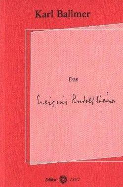 Das Ereignis Rudolf Steiner von Ballmer,  Karl, Cuno,  Martin, Wyssling,  Peter