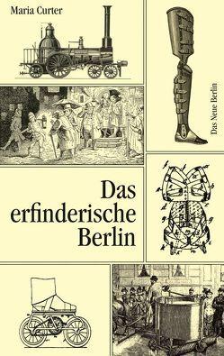Das erfinderische Berlin von Curter,  Maria