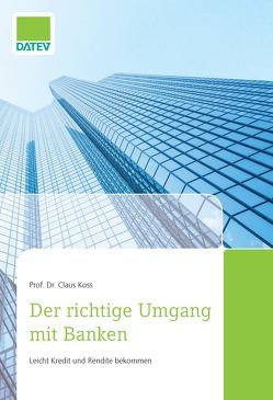 Das erfolgreiche Bankgespräch – gute Vorbereitung ist alles von Koss,  Prof. Dr. Claus