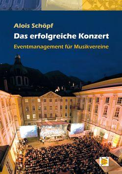 Das erfolgreiche Konzert von Schöpf,  Alois