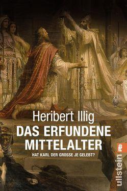 Das erfundene Mittelalter von Illig,  Heribert