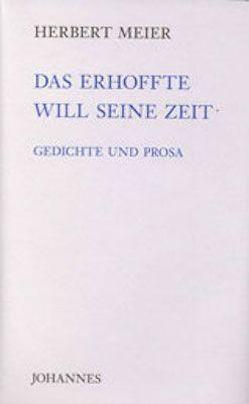 Das Erhoffte will seine Zeit von Haas,  Alois Maria, Meier,  Herbert
