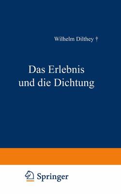 Das Erlebnis und die Dichtung von Dilthey,  Wilhelm