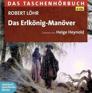 Das Erlkönig-Manöver von Heynold,  Helge, Löhr,  Robert