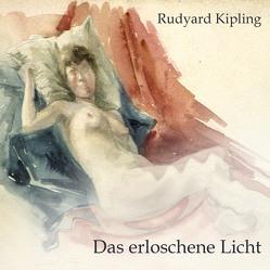 Das erloschene Licht von Bergmann,  Stefan, Kipling,  Rudyard, Kohfeldt,  Christian