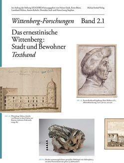 Das ernestinische Wittenberg: Stadt und Bewohner von Bünz,  Enno, Helten,  Leonhard, Kohnle,  Armin, Lück,  Heiner, Sack,  Dorothee, Stephan,  Hans-Georg