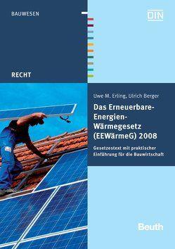 Das Erneuerbare-Energien-Wärmegesetz (EEWärmeG) 2008 von Berger,  Ulrich, Erling,  Uwe M.