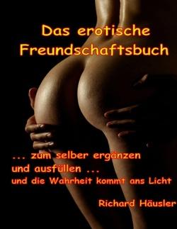Das erotische Freundschaftsbuch von Häusler,  Richard F.