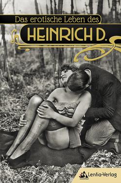 Das erotische Leben des Heinrich D.