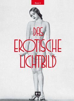 Das erotische Lichtbild – Band 2 von Englisch,  Paul, Goldmann,  Otto, Stenger,  Erich, Wulffen,  Erich