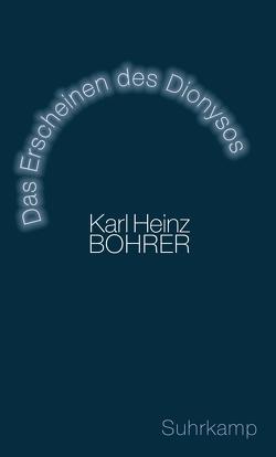 Das Erscheinen des Dionysos von Bohrer,  Karl Heinz